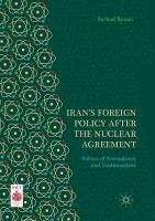 Iran's Foreign Policy After the Nuclear Agreement: Politics of Normalizers and Traditionalists Softcover reprint of the original 1st ed. 2019