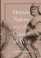Human Nature and the Causes of War Softcover reprint of the original 1st ed. 2018