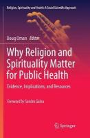 Why Religion and Spirituality Matter for Public Health: Evidence, Implications, and Resources Softcover reprint of the original 1st ed. 2018