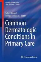 Common Dermatologic Conditions in Primary Care 1st ed. 2019