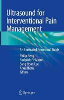 Ultrasound for Interventional Pain Management: An Illustrated Procedural Guide 1st ed. 2020