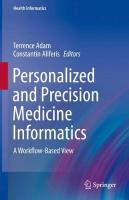 Personalized and Precision Medicine Informatics: A Workflow-Based View 1st ed. 2020