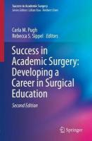 Success in Academic Surgery: Developing a Career in Surgical Education 2nd ed. 2019