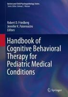 Handbook of Cognitive Behavioral Therapy for Pediatric Medical Conditions 1st ed. 2019