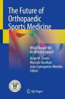 Future of Orthopaedic Sports Medicine: What Should We Be Worried About? 1st ed. 2020