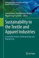 Sustainability in the Textile and Apparel Industries: Sustainable Textiles, Clothing Design and Repurposing 1st ed. 2020