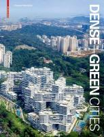 Dense plus Green Cities: Architecture as Urban Ecosystem