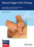 Manual Trigger Point Therapy: Recognizing, Understanding and Treating Myofascial Pain and Dysfunction