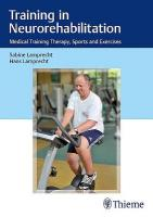 Training in Neurorehabilitation: Medical Training Therapy, Sports and Exercises