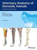 Veterinary Anatomy of Domestic Animals: Textbook and Colour Atlas 7th, updated and extended edition