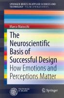 Neuroscientific Basis of Successful Design: How Emotions and Perceptions Matter