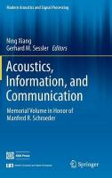 Acoustics, Information, and Communication: Memorial Volume in Honor of Manfred R. Schroeder Softcover reprint of the original 1st ed. 2015