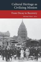 Cultural Heritage as Civilizing Mission: From Decay to Recovery 2015 ed.