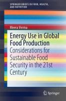 Energy Use in Global Food Production: Considerations for Sustainable Food Security in the 21st Century 2015 ed.