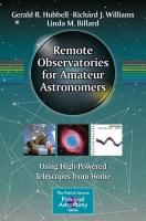 Remote Observatories for Amateur Astronomers: Using High-Powered Telescopes from Home 2015