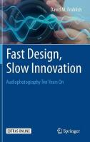 Fast Design, Slow Innovation: Audiophotography Ten Years On 2015 1st ed. 2015