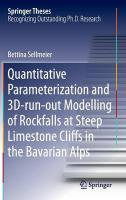 Quantitative Parameterization and 3D-Run-Out Modelling of Rock Falls at   Steep Limestone Cliffs in the Bavarian Alps 2015 2015 ed.