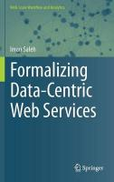 Formalizing Data-Centric Web Services 2015 2015 ed.