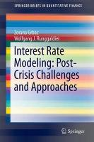 Interest Rate Modeling: Post-Crisis Challenges and Approaches 2015 1st ed. 2015