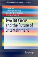 Two Bit Circus and the Future of Entertainment 2015 1st ed. 2015
