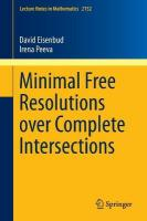 Minimal Free Resolutions over Complete Intersections 2016 1st ed. 2016