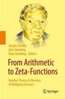 From Arithmetic to Zeta-Functions: Number Theory in Memory of Wolfgang Schwarz 2016 1st ed. 2016