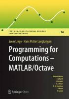 Programming for Computations  - MATLAB/Octave: A Gentle Introduction to Numerical Simulations with MATLAB/Octave 2016 1st ed. 2016