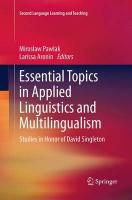 Essential Topics in Applied Linguistics and Multilingualism: Studies in Honor of David Singleton Softcover reprint of the original 1st ed. 2014