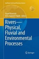 Rivers - Physical, Fluvial and Environmental Processes Softcover Reprint of the Origi ed.