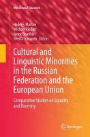 Cultural and Linguistic Minorities in the Russian Federation and the   European Union: Comparative Studies on Equality and Diversity Softcover reprint of the original 1st ed. 2015