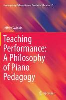 Teaching Performance: A Philosophy of Piano Pedagogy Softcover reprint of the original 1st ed. 2015
