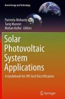 Solar Photovoltaic System Applications: A Guidebook for Off-Grid Electrification Softcover reprint of the original 1st ed. 2015