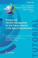 Privacy and Identity Management for the Future Internet in the Age of   Globalisation: 9th IFIP WG 9.2, 9.5, 9.6/11.7, 11.4, 11.6/SIG 9.2.2 International Summer   School, Patras, Greece, September 7-12, 2014, Revised Selected Papers Softcover reprint of the original 1st ed. 2015
