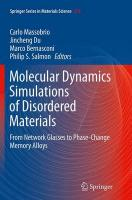 Molecular Dynamics Simulations of Disordered Materials: From Network Glasses to Phase-Change Memory Alloys Softcover reprint of the original 1st ed. 2015