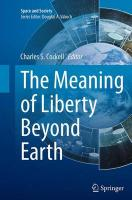 Meaning of Liberty Beyond Earth Softcover reprint of the original 1st ed. 2015