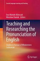 Teaching and Researching the Pronunciation of English: Studies in Honour of Wlodzimierz Sobkowiak Softcover reprint of the original 1st ed. 2015
