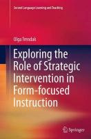 Exploring the Role of Strategic Intervention in Form-focused Instruction Softcover reprint of the original 1st ed. 2015
