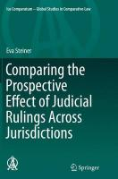 Comparing the Prospective Effect of Judicial Rulings Across Jurisdictions Softcover reprint of the original 1st ed. 2015