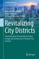 Revitalizing City Districts: Transformation Partnership for Urban Design and Architecture in Historic   City Districts 1st ed. 2017