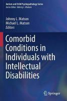 Comorbid Conditions in Individuals with Intellectual Disabilities 1st ed. 2015
