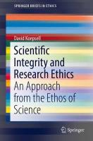 Scientific Integrity and Research Ethics: An Approach from the Ethos of Science 1st ed. 2017
