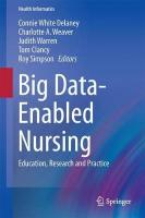 Big Data-Enabled Nursing: Education, Research and Practice 1st ed. 2017