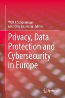 Privacy, Data Protection and Cybersecurity in Europe 1st ed. 2017