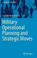 Military Operational Planning and Strategic Moves 1st ed. 2017