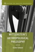 Wittgenstein's Anthropological Philosophy 1st ed. 2017