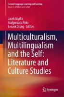 Multiculturalism, Multilingualism and the Self: Literature and Culture Studies 1st ed. 2017