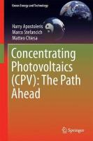 Concentrating Photovoltaics (CPV): The Path Ahead 1st ed. 2018