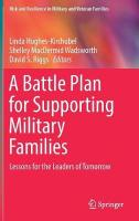 Battle Plan for Supporting Military Families: Lessons for the Leaders of Tomorrow 1st ed. 2018