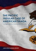 Pacific Insular Case of American Samoa: Land Rights and Law in Unincorporated US Territories 1st ed. 2018