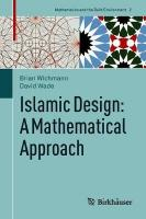 Islamic Design: A Mathematical Approach 1st ed. 2017